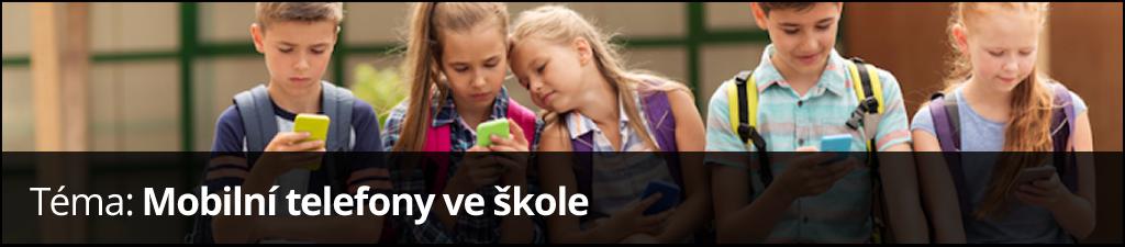 Téma: Mobilní telefony ve škole